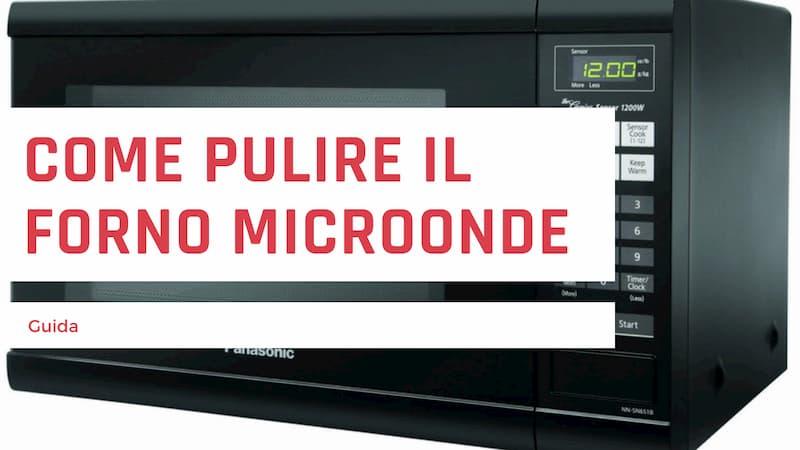 Come pulire forno a microonde