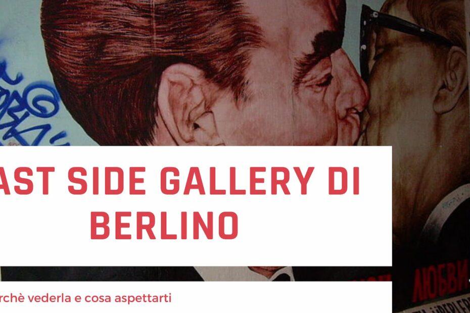 East Side Gallery di Berlino cosa puoi vedere
